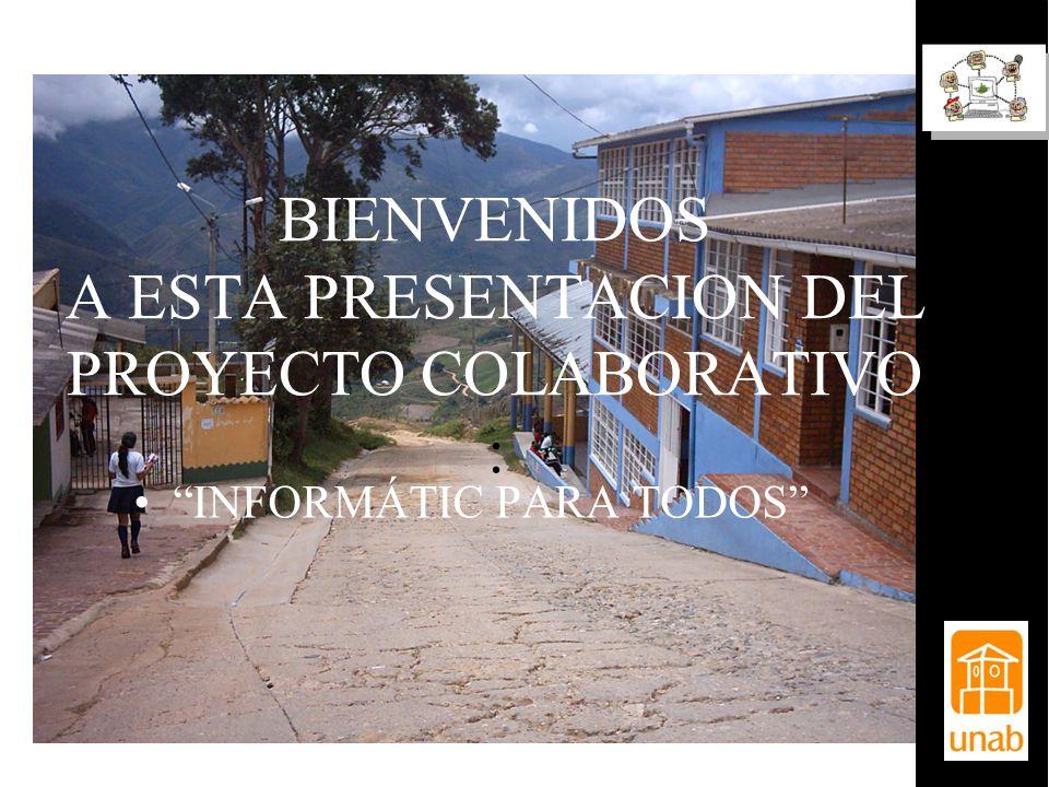 BIENVENIDOS A ESTA PRESENTACION DEL PROYECTO COLABORATIVO :