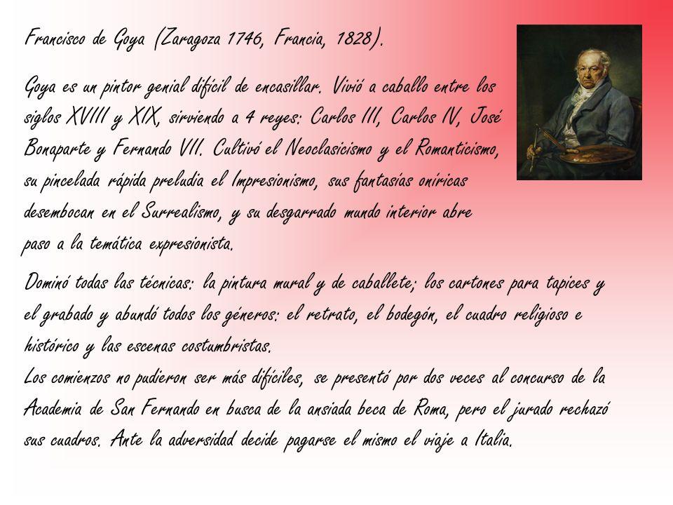 Francisco de Goya (Zaragoza 1746, Francia, 1828).