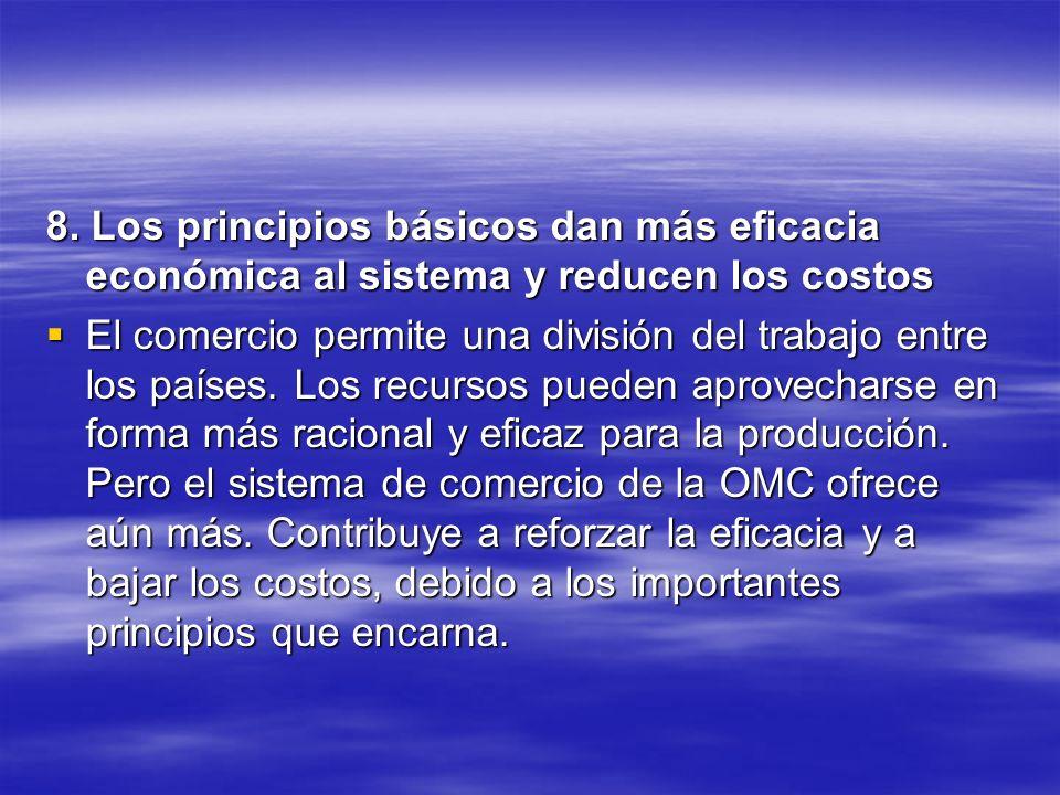 8. Los principios básicos dan más eficacia económica al sistema y reducen los costos