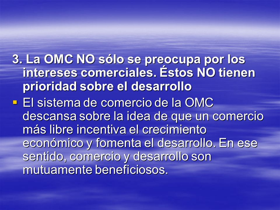 3. La OMC NO sólo se preocupa por los intereses comerciales