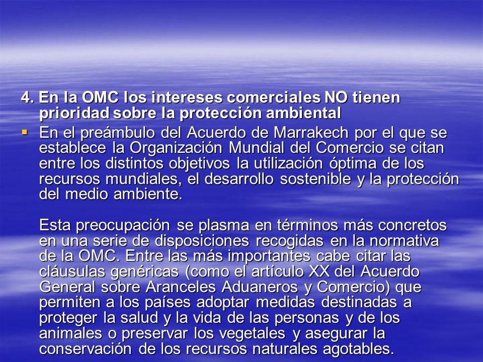 4. En la OMC los intereses comerciales NO tienen prioridad sobre la protección ambiental