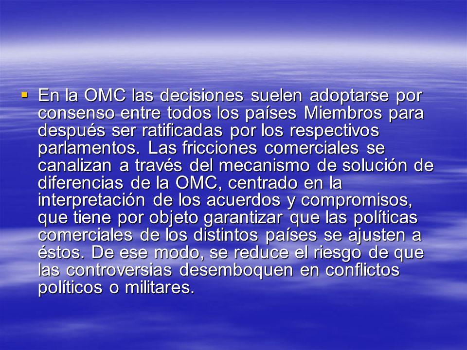 En la OMC las decisiones suelen adoptarse por consenso entre todos los países Miembros para después ser ratificadas por los respectivos parlamentos.