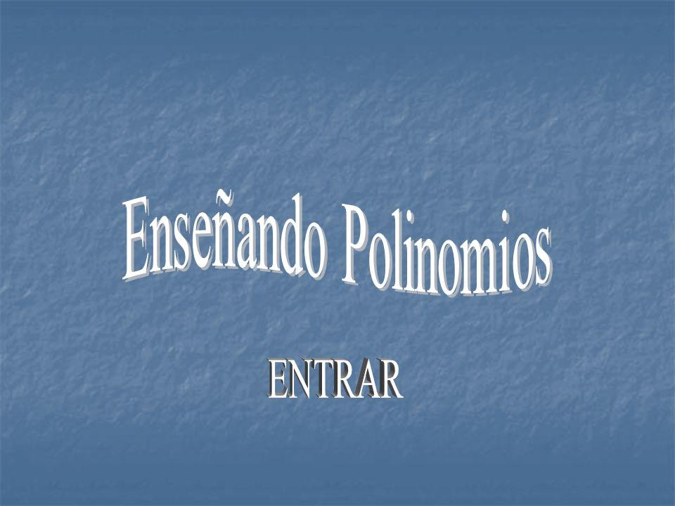 Enseñando Polinomios ENTRAR
