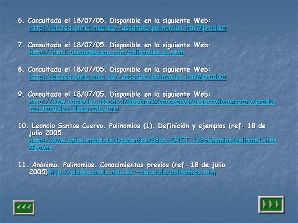 6. Consultada el 18/07/05. Disponible en la siguiente Web: http://platea.pntic.mec.es/~ascatala/polinomios.htm#prodnot