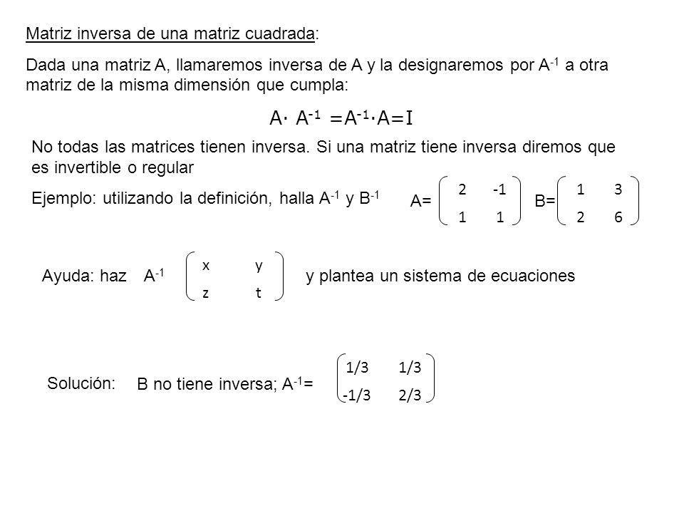 Matriz inversa de una matriz cuadrada:
