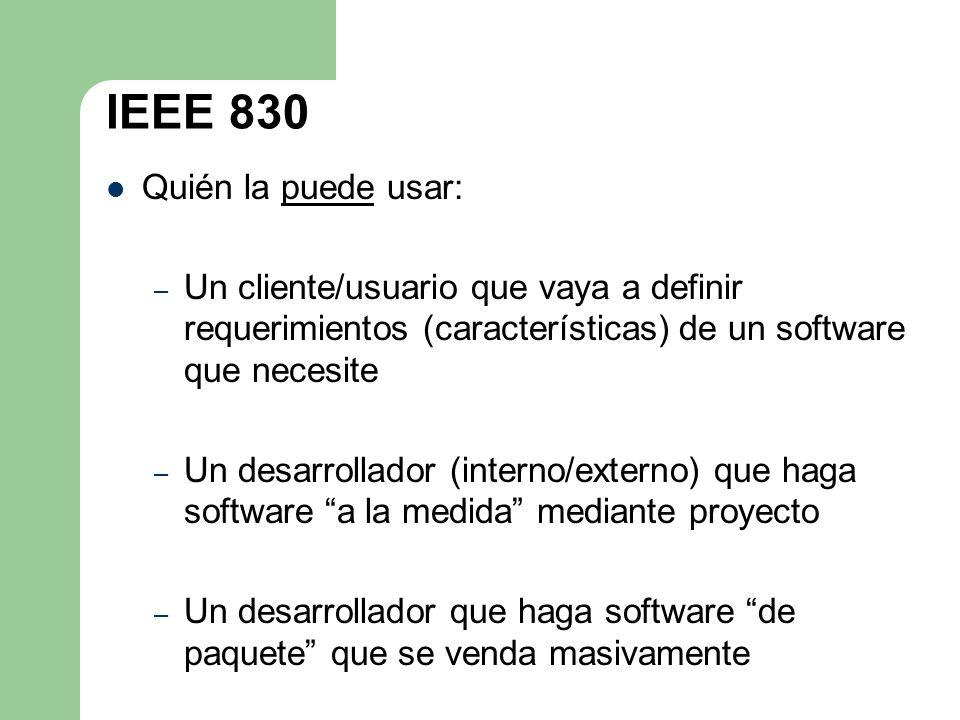 IEEE 830 Quién la puede usar: