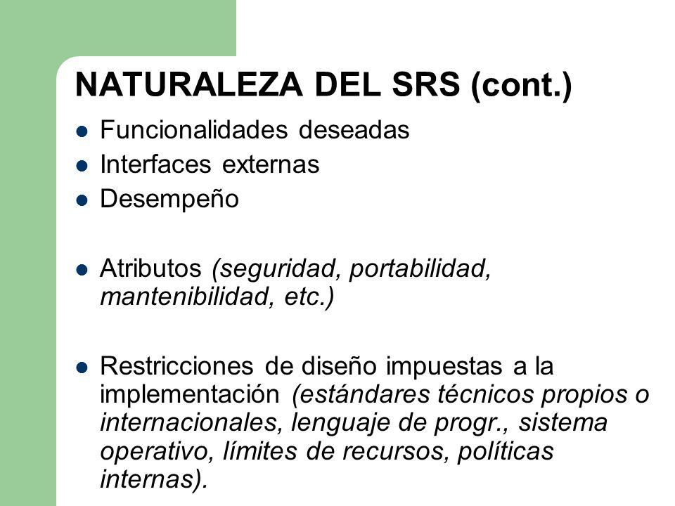 NATURALEZA DEL SRS (cont.)