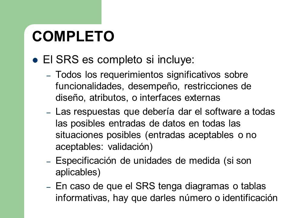 COMPLETO El SRS es completo si incluye: