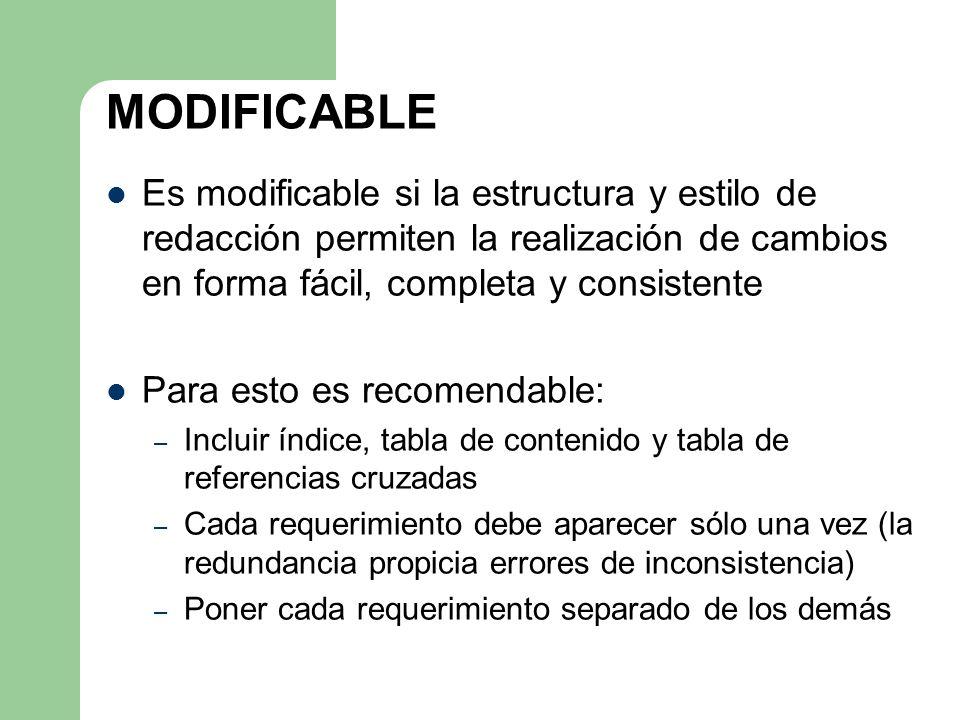 MODIFICABLE Es modificable si la estructura y estilo de redacción permiten la realización de cambios en forma fácil, completa y consistente.
