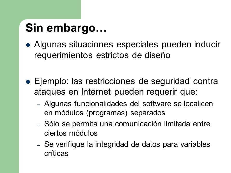 Sin embargo… Algunas situaciones especiales pueden inducir requerimientos estrictos de diseño.