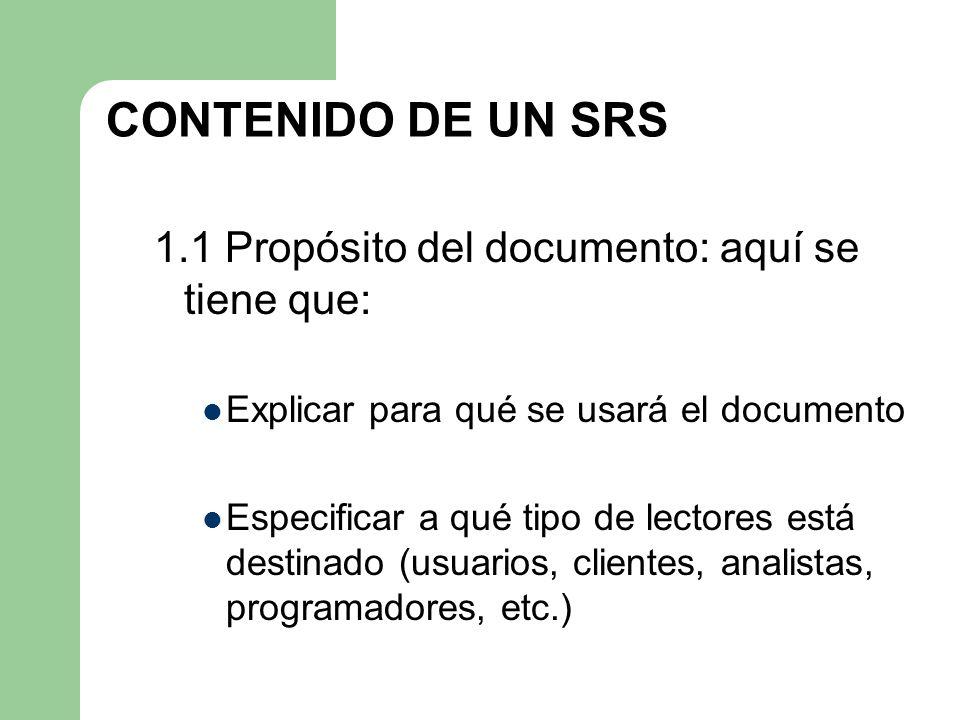 CONTENIDO DE UN SRS 1.1 Propósito del documento: aquí se tiene que: