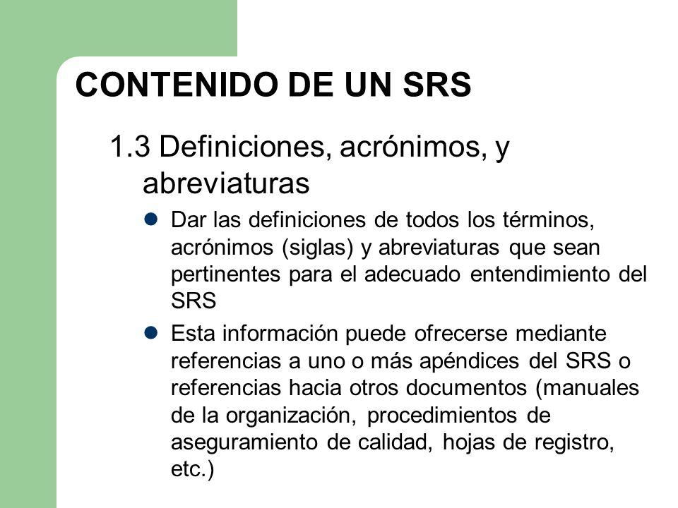 CONTENIDO DE UN SRS 1.3 Definiciones, acrónimos, y abreviaturas