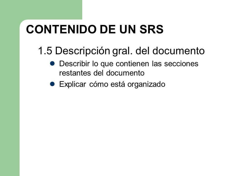 CONTENIDO DE UN SRS 1.5 Descripción gral. del documento