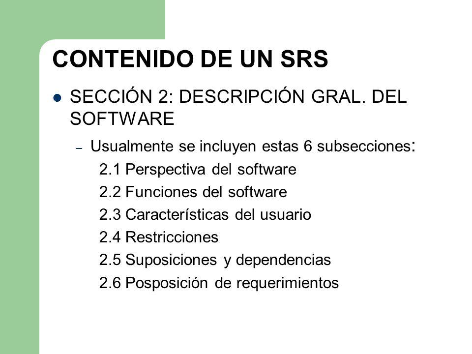CONTENIDO DE UN SRS SECCIÓN 2: DESCRIPCIÓN GRAL. DEL SOFTWARE