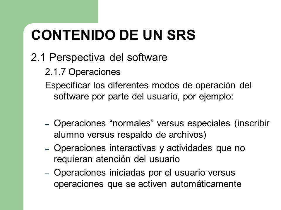 CONTENIDO DE UN SRS 2.1 Perspectiva del software 2.1.7 Operaciones