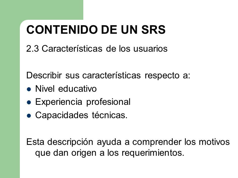 CONTENIDO DE UN SRS 2.3 Características de los usuarios