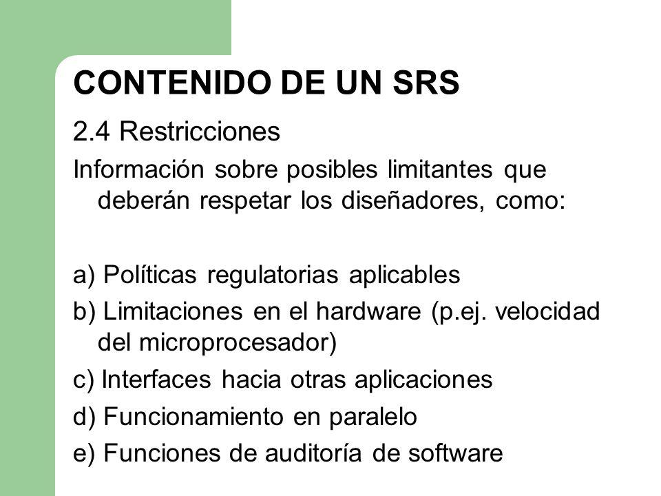 CONTENIDO DE UN SRS 2.4 Restricciones
