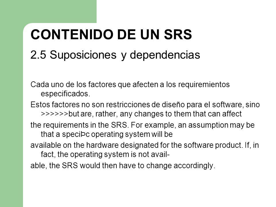 CONTENIDO DE UN SRS 2.5 Suposiciones y dependencias