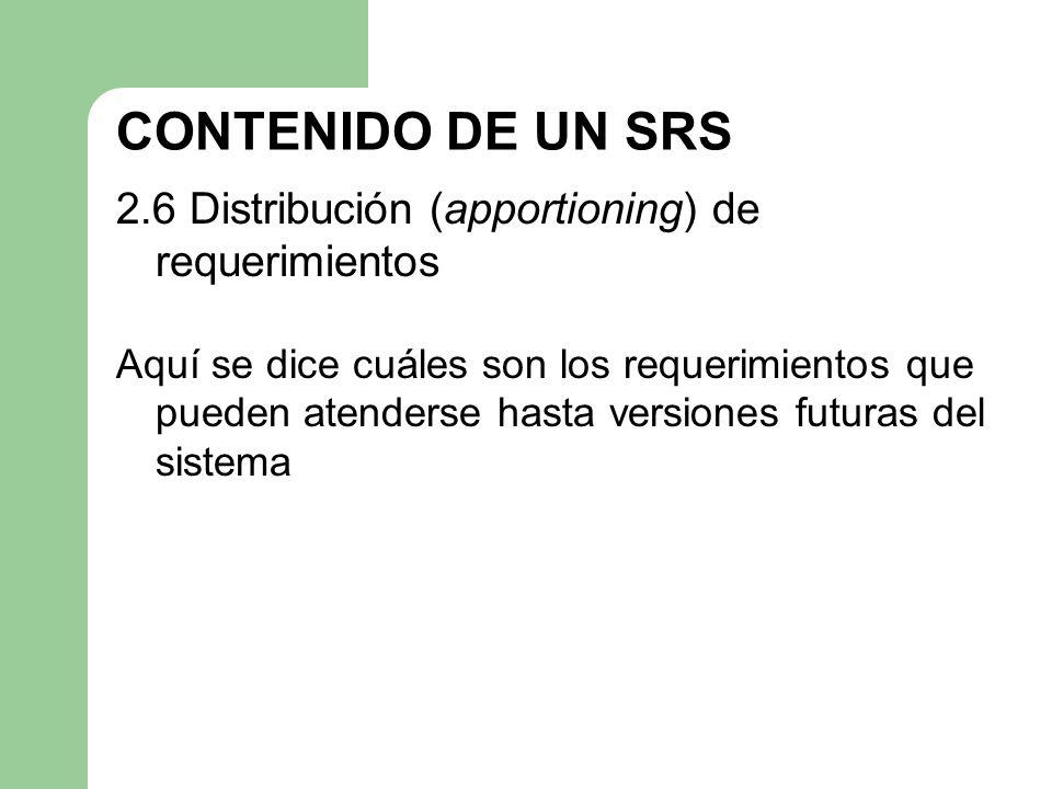 CONTENIDO DE UN SRS 2.6 Distribución (apportioning) de requerimientos