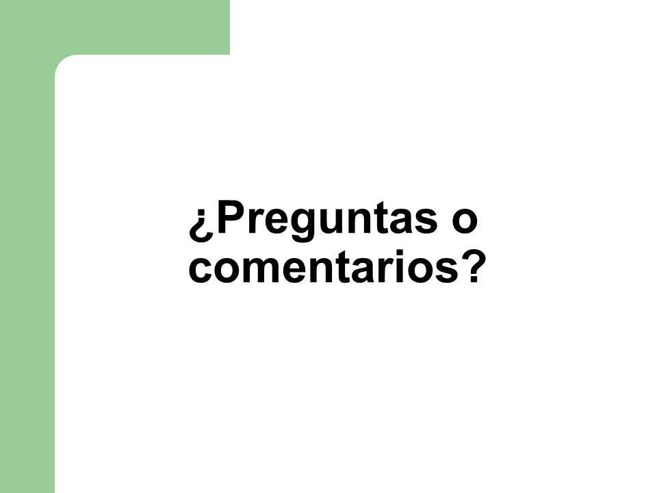 ¿Preguntas o comentarios
