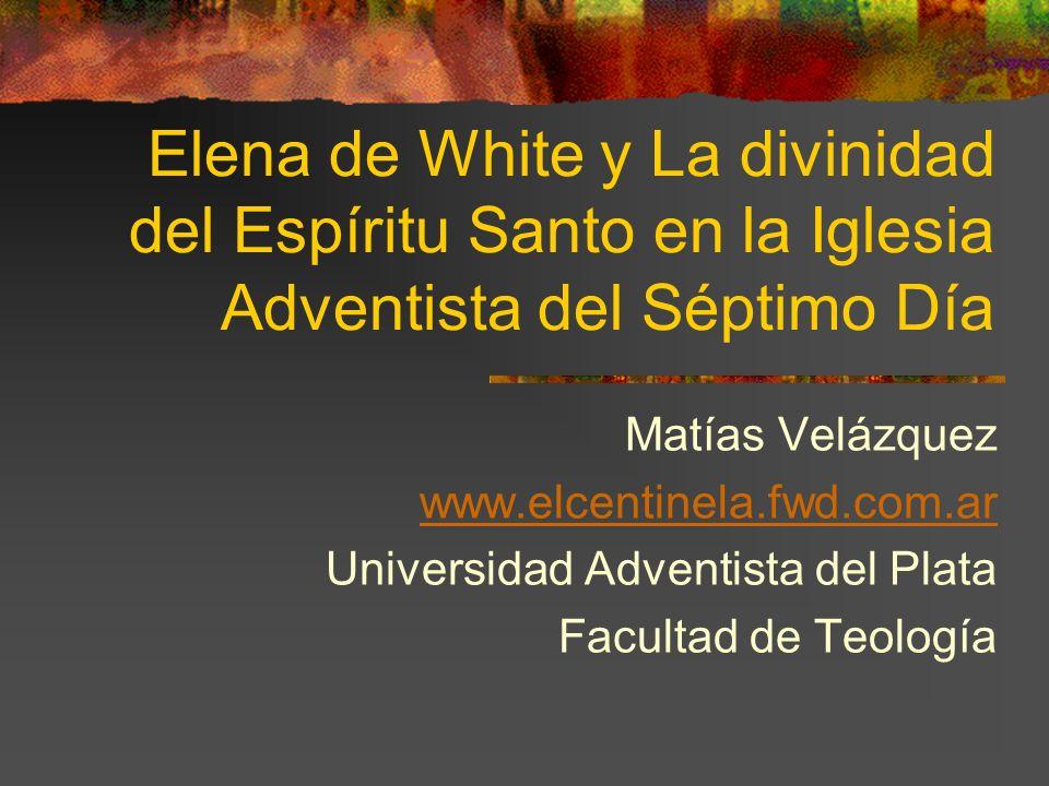 Elena de White y La divinidad del Espíritu Santo en la Iglesia Adventista del Séptimo Día