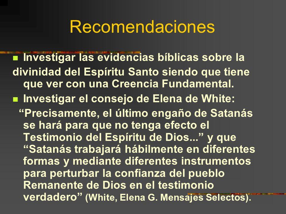 Recomendaciones Investigar las evidencias bíblicas sobre la