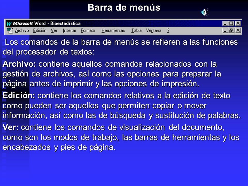 Barra de menús Los comandos de la barra de menús se refieren a las funciones del procesador de textos: