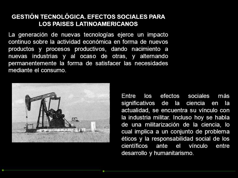 GESTIÓN TECNOLÓGICA. EFECTOS SOCIALES PARA LOS PAISES LATINOAMERICANOS