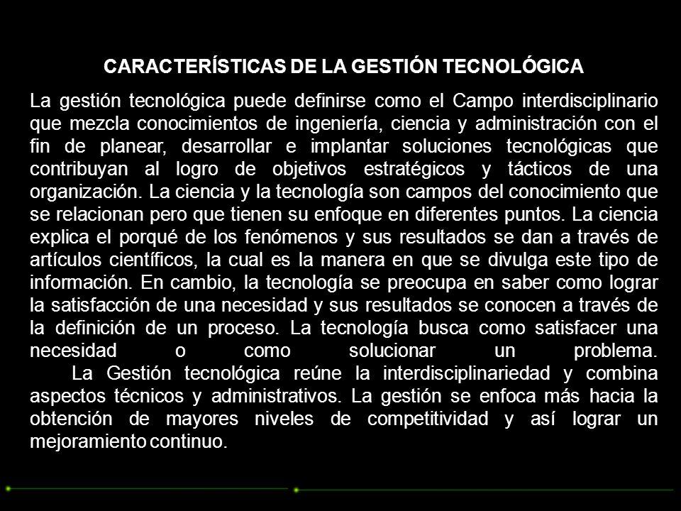 CARACTERÍSTICAS DE LA GESTIÓN TECNOLÓGICA