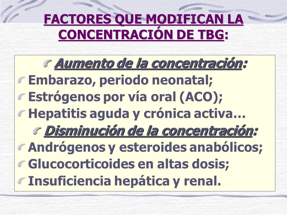 FACTORES QUE MODIFICAN LA CONCENTRACIÓN DE TBG: