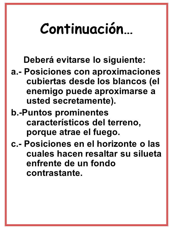 Continuación… Deberá evitarse lo siguiente: