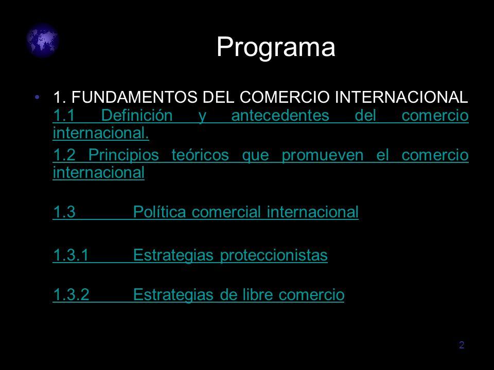 Programa 1. FUNDAMENTOS DEL COMERCIO INTERNACIONAL 1.1 Definición y antecedentes del comercio internacional.