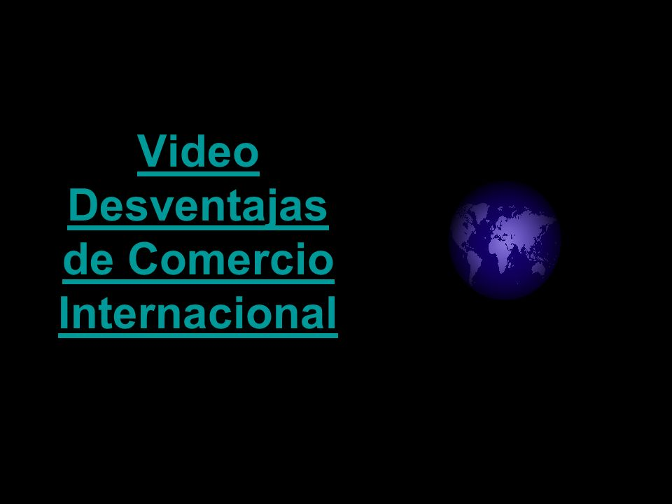 Video Desventajas de Comercio Internacional