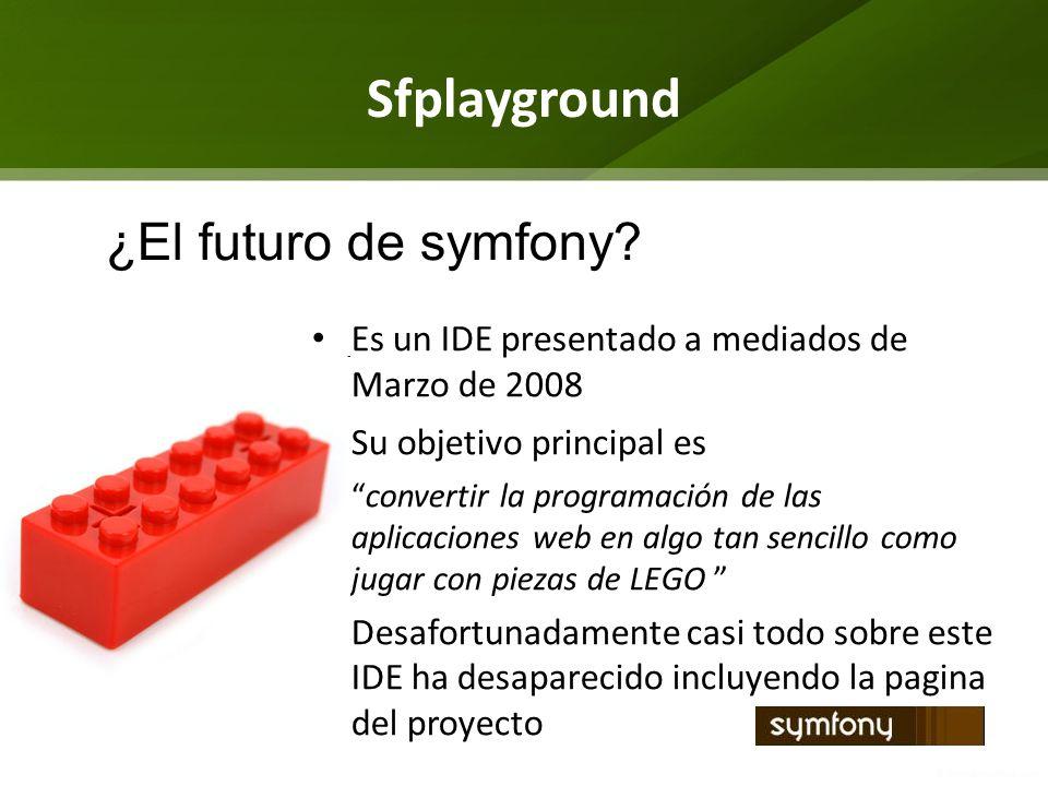 Sfplayground ¿El futuro de symfony
