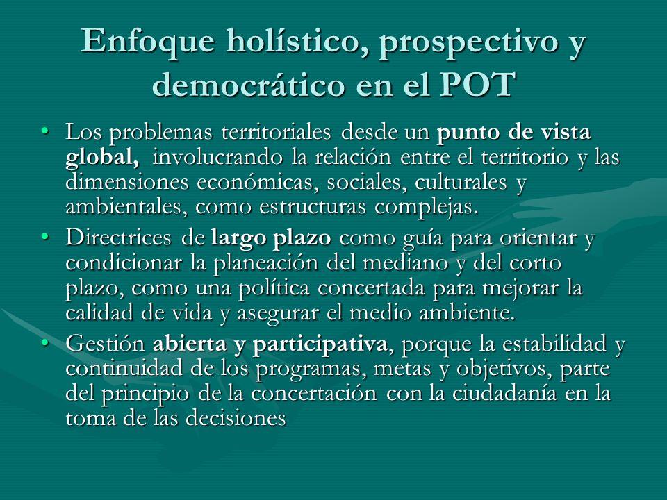 Enfoque holístico, prospectivo y democrático en el POT