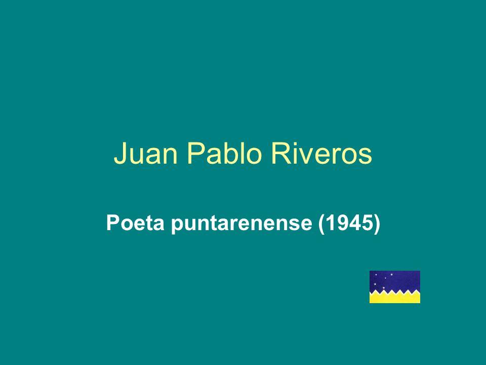 Juan Pablo Riveros Poeta puntarenense (1945)