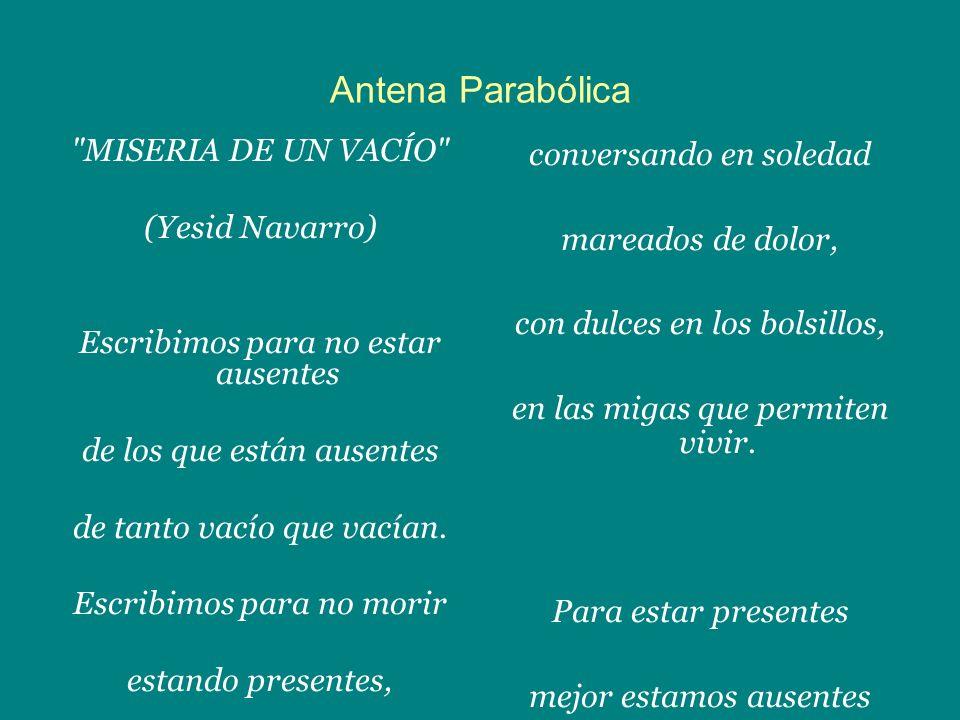 Antena Parabólica MISERIA DE UN VACÍO (Yesid Navarro)