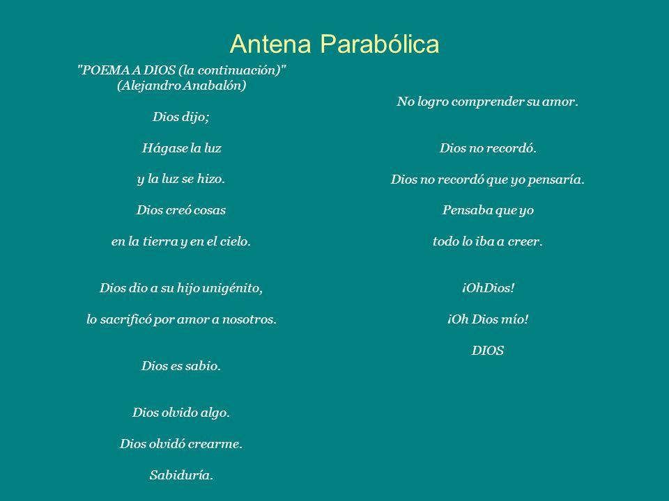 Antena Parabólica POEMA A DIOS (la continuación)