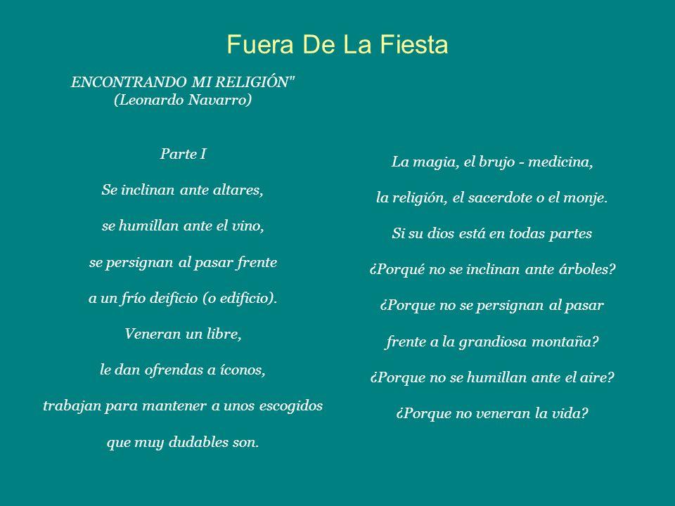 Fuera De La Fiesta ENCONTRANDO MI RELIGIÓN (Leonardo Navarro) Parte I