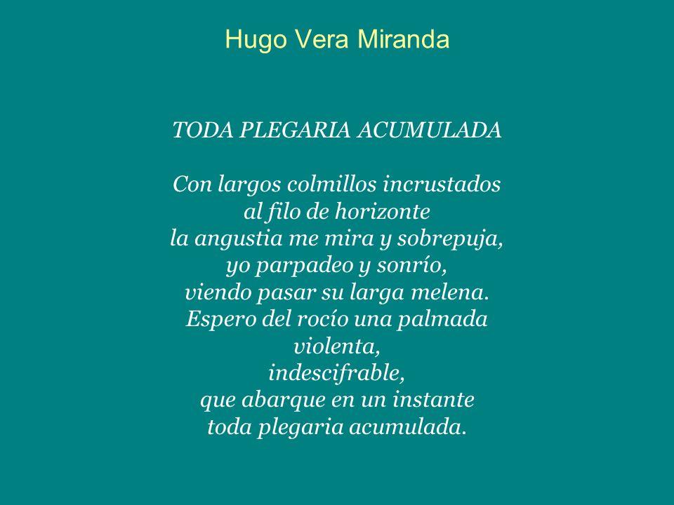 Hugo Vera Miranda TODA PLEGARIA ACUMULADA