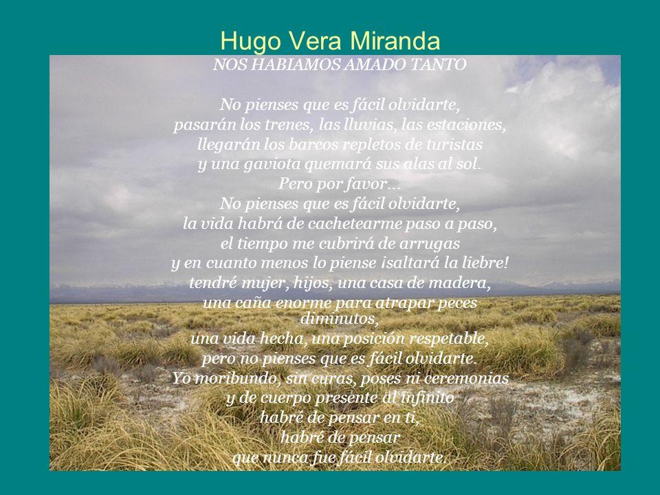 Hugo Vera Miranda NOS HABIAMOS AMADO TANTO