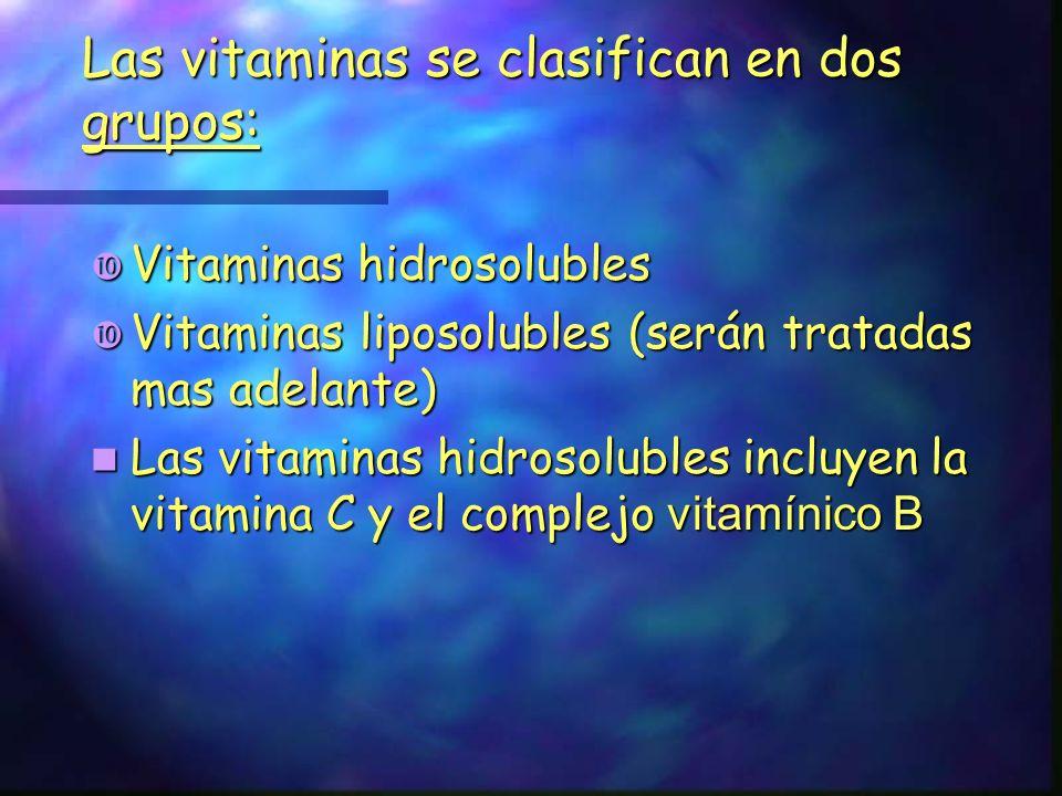 Las vitaminas se clasifican en dos grupos: