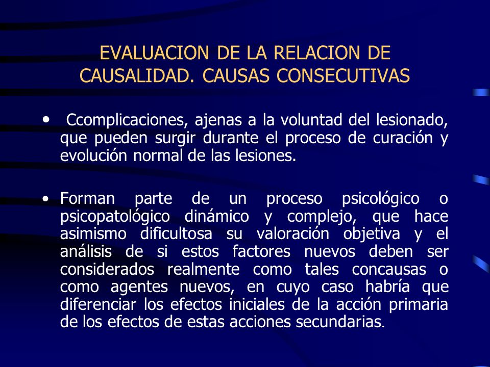 EVALUACION DE LA RELACION DE CAUSALIDAD. CAUSAS CONSECUTIVAS