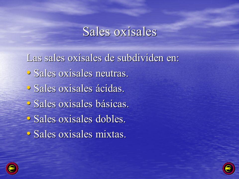 Sales oxisales Las sales oxisales de subdividen en: