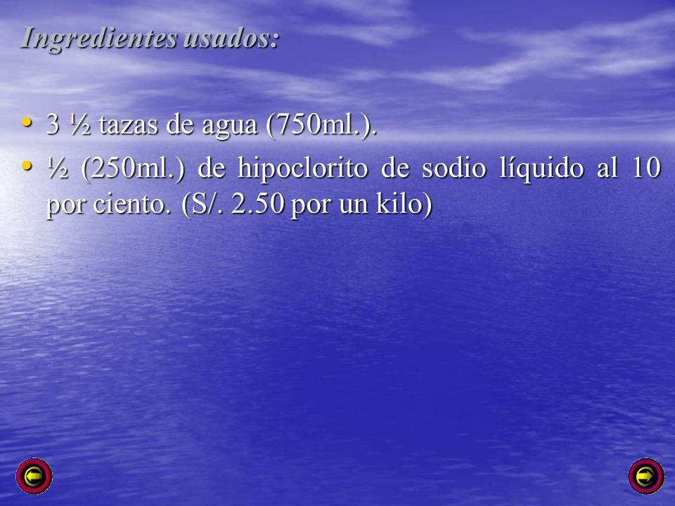 Ingredientes usados: 3 ½ tazas de agua (750ml.).