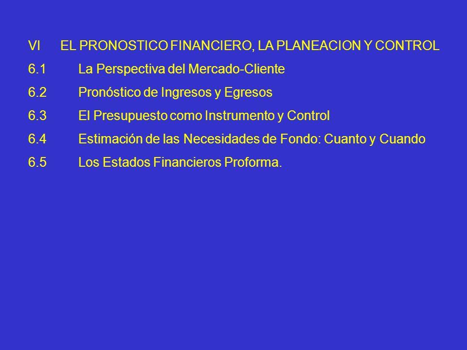 VI EL PRONOSTICO FINANCIERO, LA PLANEACION Y CONTROL