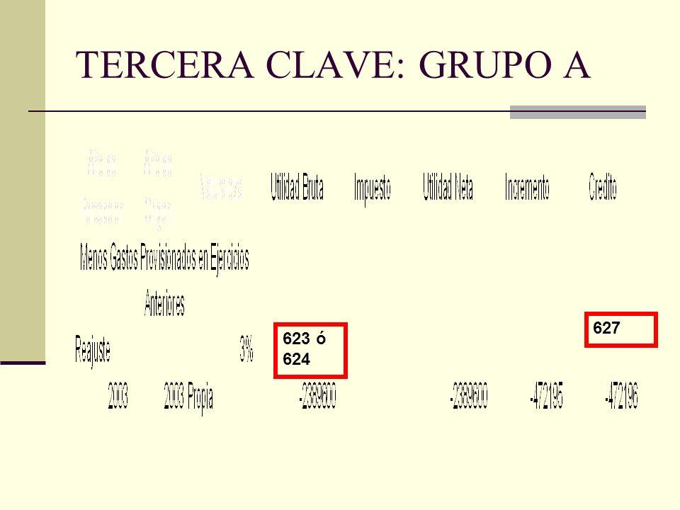 TERCERA CLAVE: GRUPO A 627 623 ó 624