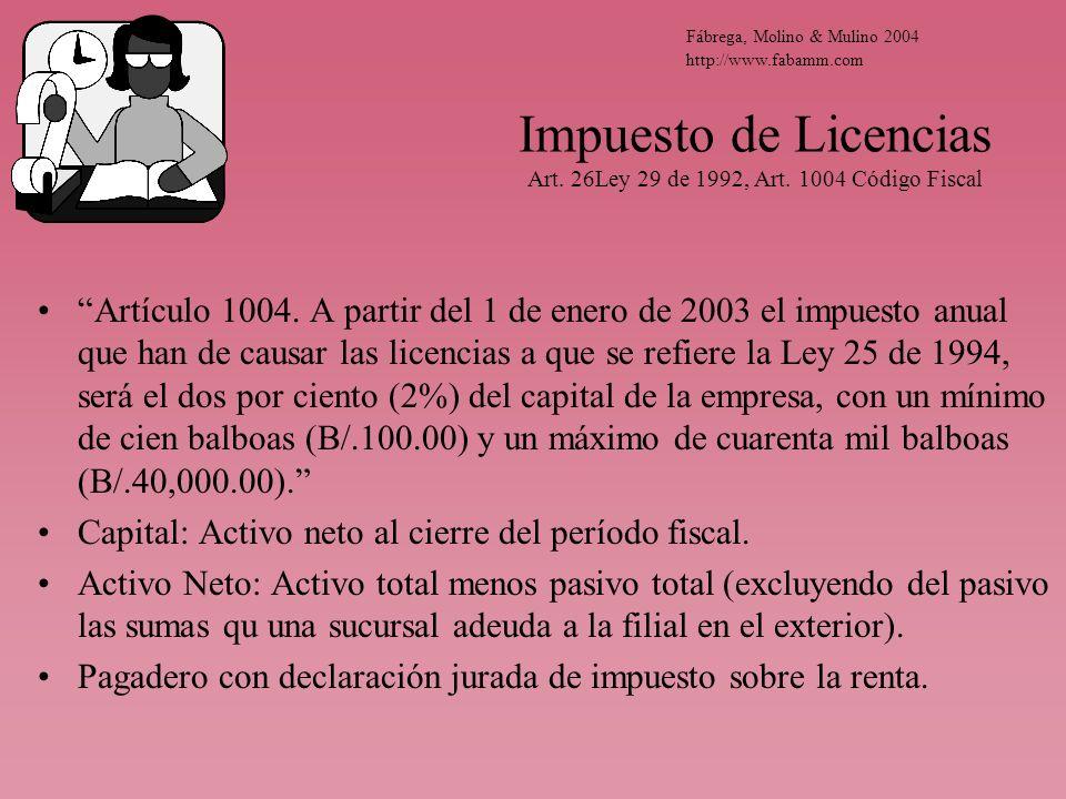 Impuesto de Licencias Art. 26Ley 29 de 1992, Art. 1004 Código Fiscal