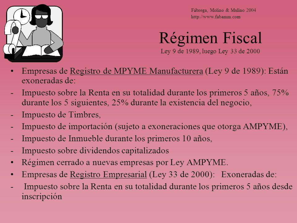 Régimen Fiscal Ley 9 de 1989, luego Ley 33 de 2000