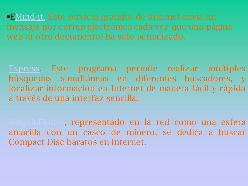 EMind-it. Este servicio gratuito de Internet envía un mensaje por correo electrónico cada vez que una página web (u otro documento) ha sido actualizado.